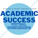 Student Academic Success Center Academic Success Virtual Workshops Logo on November 3, 2020
